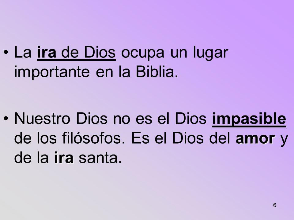La ira de Dios ocupa un lugar importante en la Biblia.