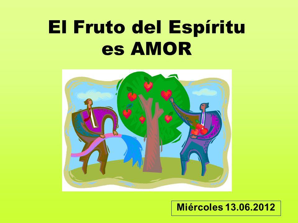 El Fruto del Espíritu es AMOR