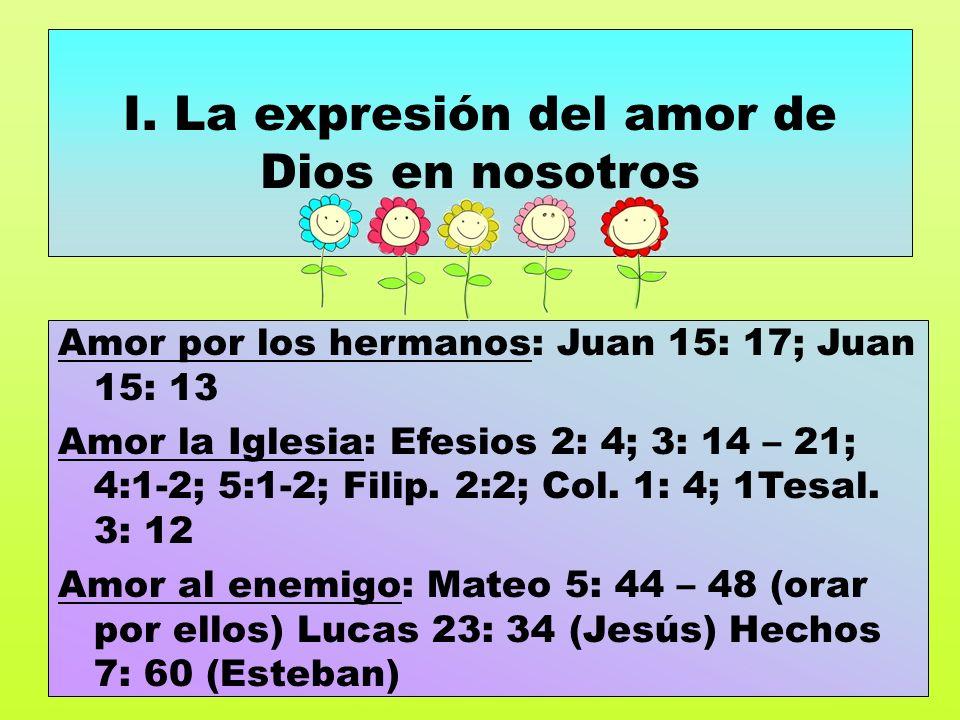 I. La expresión del amor de Dios en nosotros