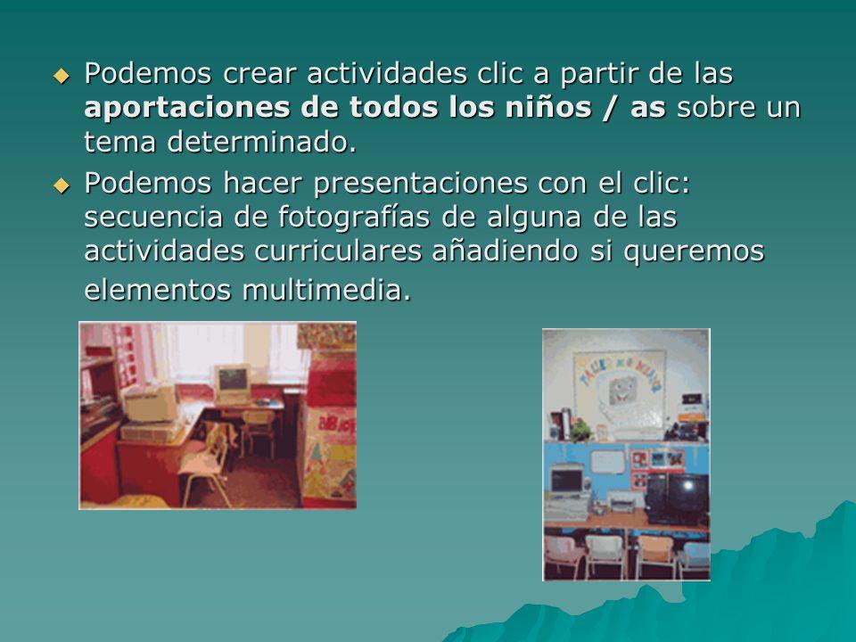 Podemos crear actividades clic a partir de las aportaciones de todos los niños / as sobre un tema determinado.