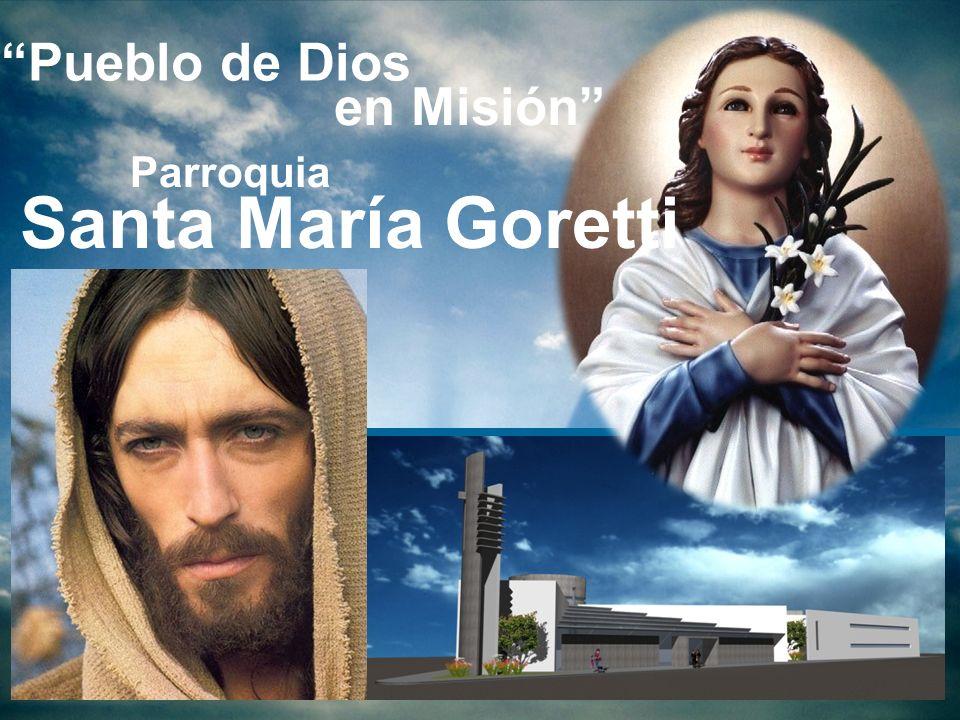 Pueblo de Dios en Misión Parroquia Santa María Goretti