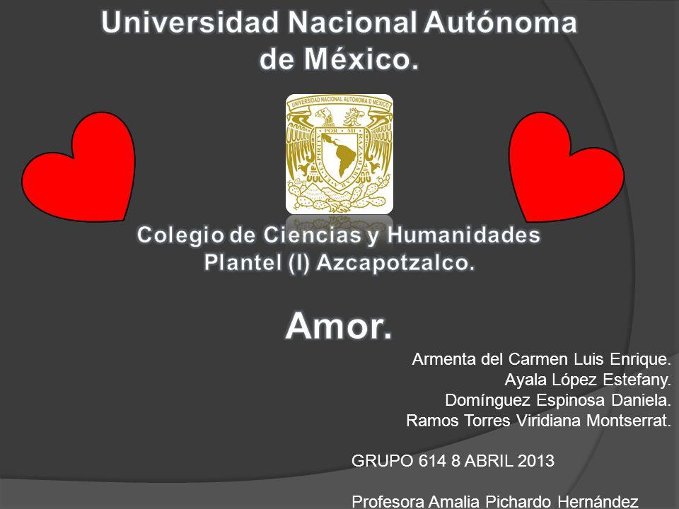 Amor. Universidad Nacional Autónoma de México.