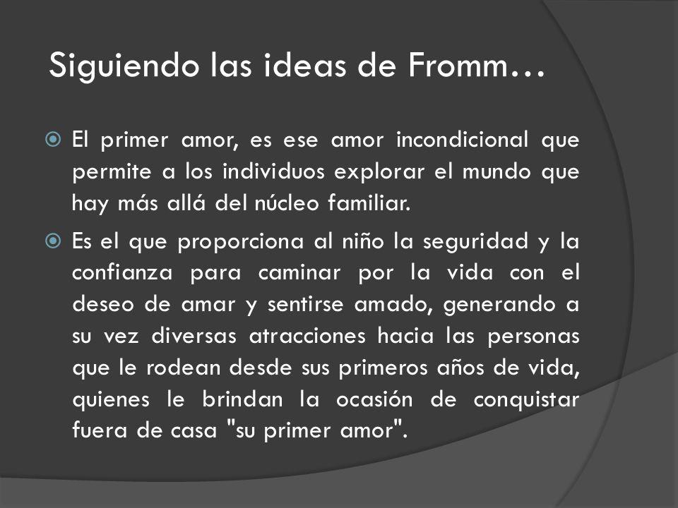 Siguiendo las ideas de Fromm…