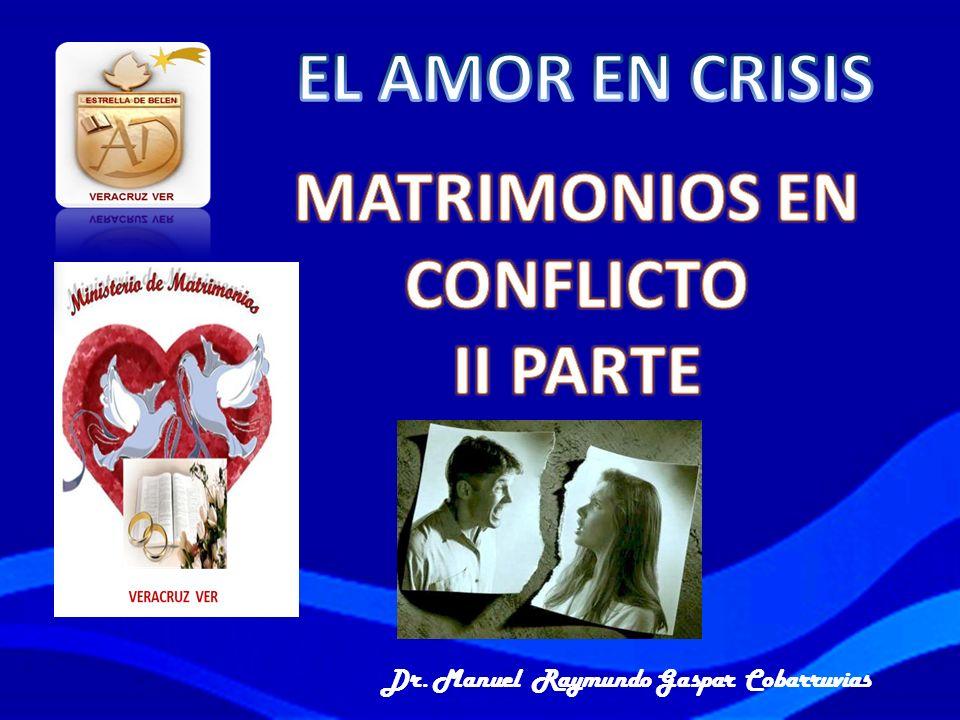 EL AMOR EN CRISIS MATRIMONIOS EN CONFLICTO II PARTE