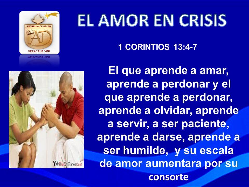 EL AMOR EN CRISIS 1 CORINTIOS 13:4-7.