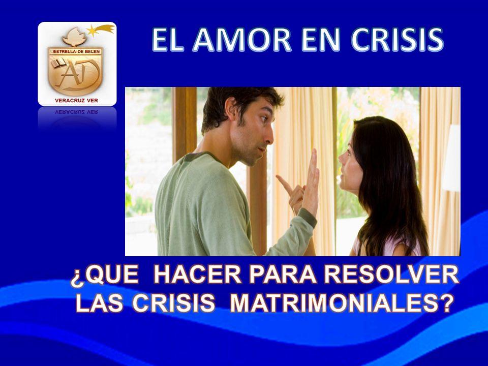 ¿QUE HACER PARA RESOLVER LAS CRISIS MATRIMONIALES
