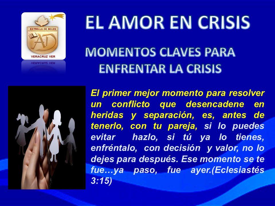 EL AMOR EN CRISIS MOMENTOS CLAVES PARA ENFRENTAR LA CRISIS