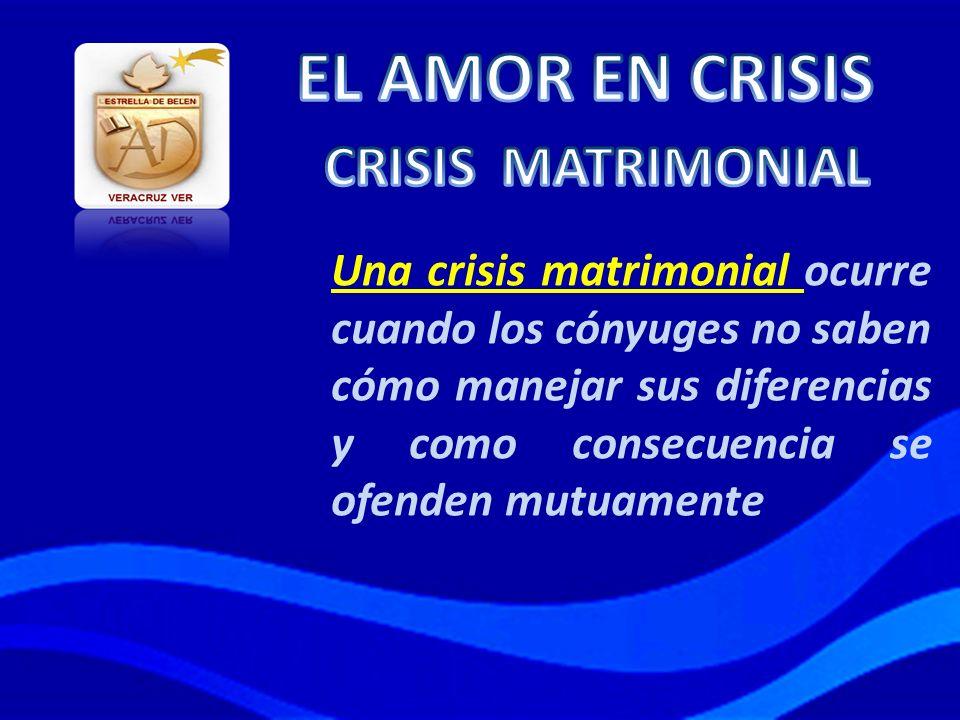 EL AMOR EN CRISIS CRISIS MATRIMONIAL