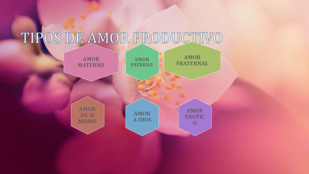 TIPOS DE AMOR PRODUCTIVO