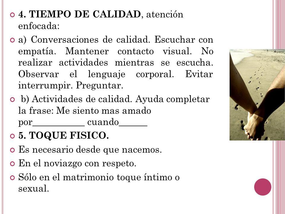 4. TIEMPO DE CALIDAD, atención enfocada: