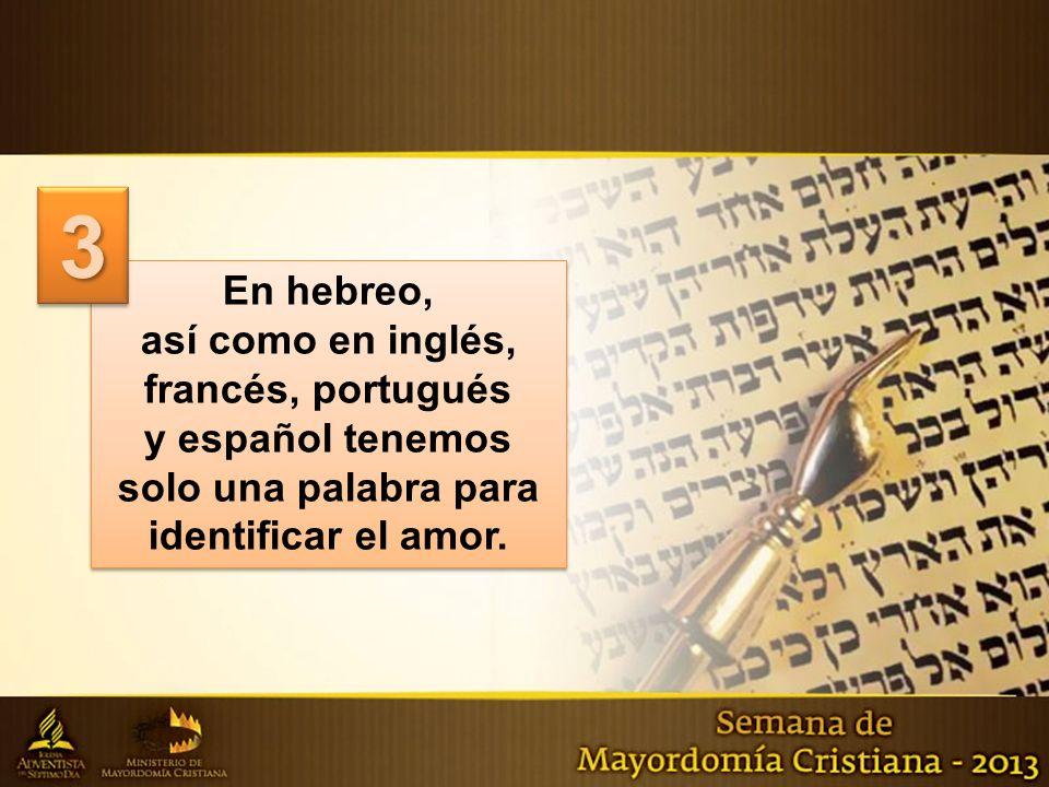 3 En hebreo, así como en inglés, francés, portugués