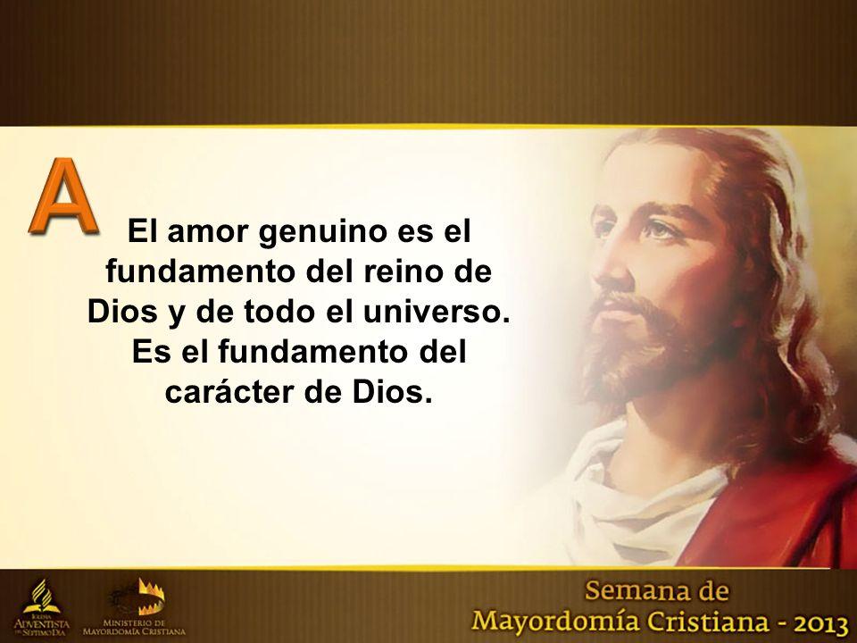 Es el fundamento del carácter de Dios.