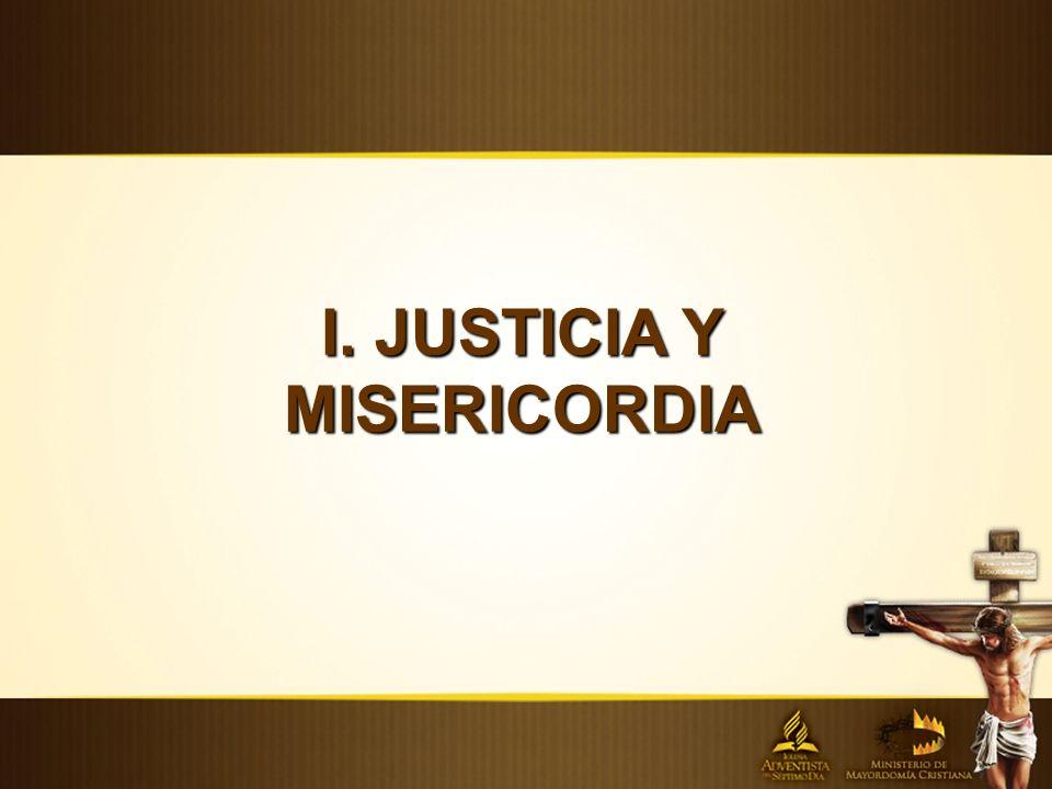 I. JUSTICIA Y MISERICORDIA