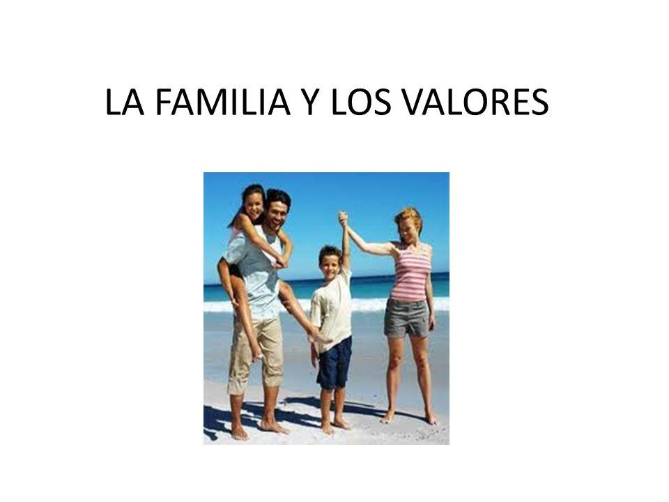 LA FAMILIA Y LOS VALORES