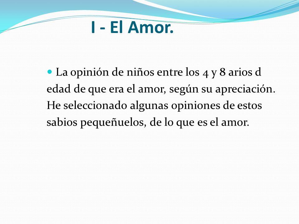 I - El Amor. La opinión de niños entre los 4 y 8 arios d
