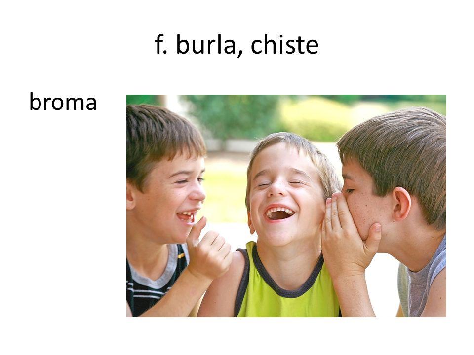 f. burla, chiste broma