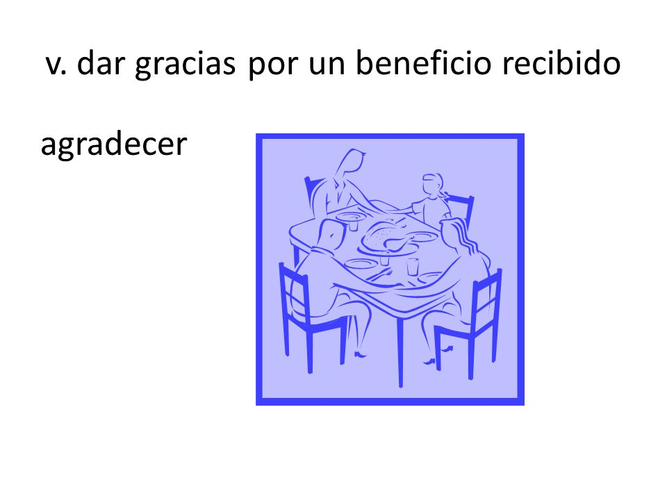 v. dar gracias por un beneficio recibido