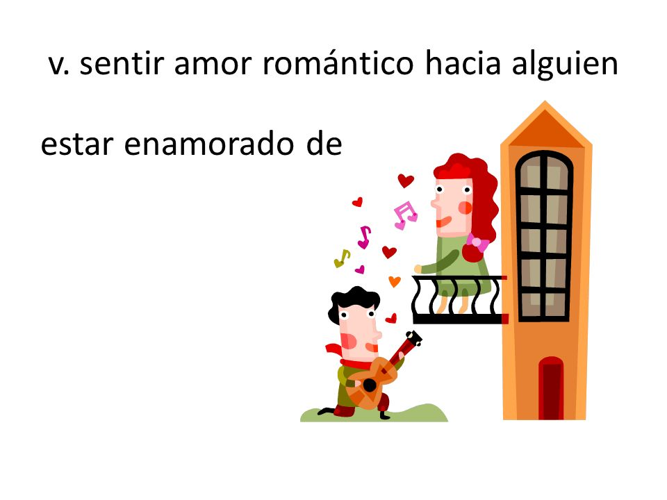 v. sentir amor romántico hacia alguien