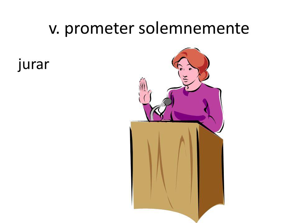 v. prometer solemnemente