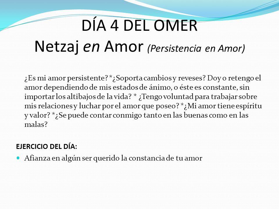 DÍA 4 DEL OMER Netzaj en Amor (Persistencia en Amor)