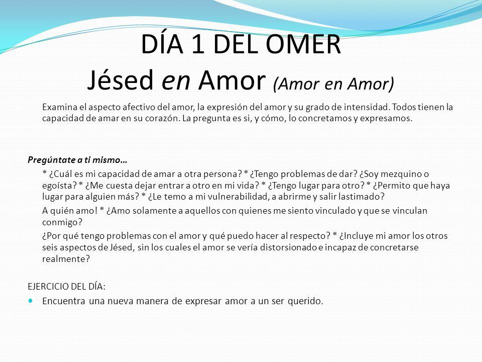 DÍA 1 DEL OMER Jésed en Amor (Amor en Amor)