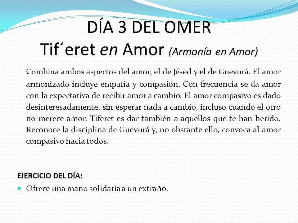 DÍA 3 DEL OMER Tif´eret en Amor (Armonía en Amor)