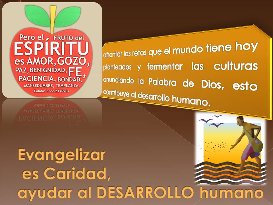 Evangelizar es Caridad, ayudar al DESARROLLO humano