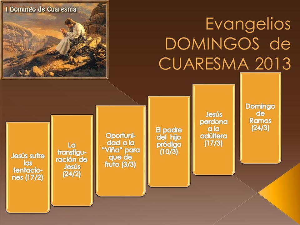 Evangelios DOMINGOS de CUARESMA 2013