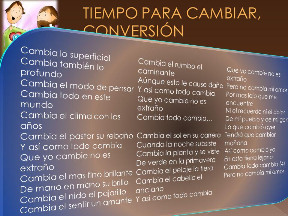 TIEMPO PARA CAMBIAR, CONVERSIÓN