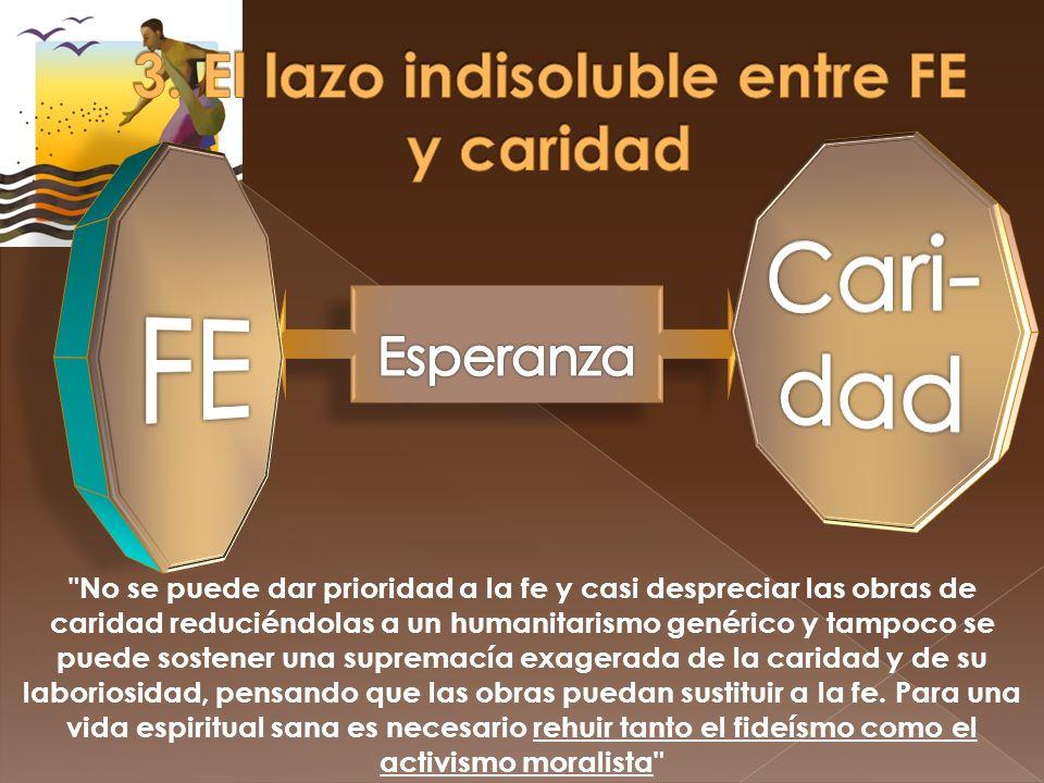 3. El lazo indisoluble entre FE y caridad