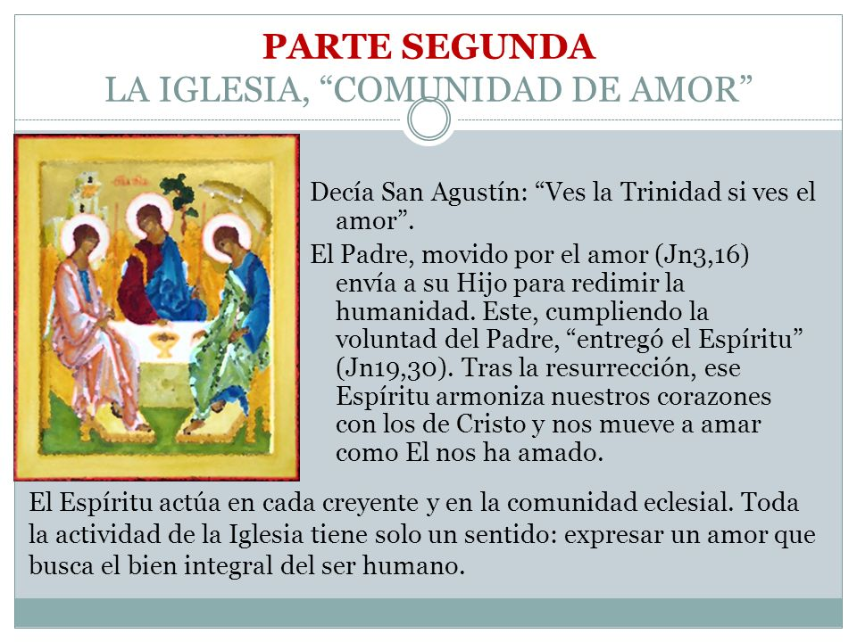 PARTE SEGUNDA LA IGLESIA, COMUNIDAD DE AMOR