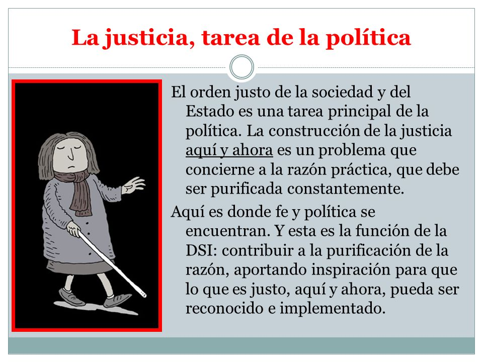 La justicia, tarea de la política