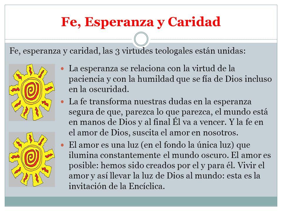 Fe, Esperanza y CaridadFe, esperanza y caridad, las 3 virtudes teologales están unidas: