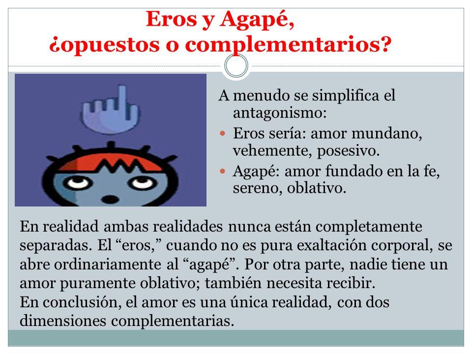 Eros y Agapé, ¿opuestos o complementarios