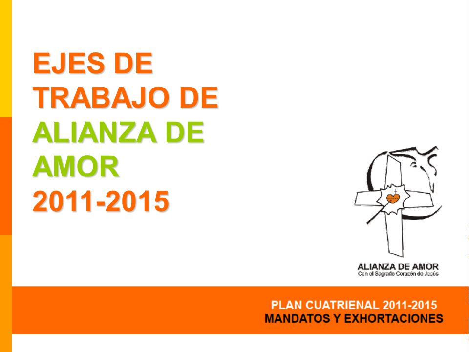 EJES DE TRABAJO DE ALIANZA DE AMOR 2011-2015