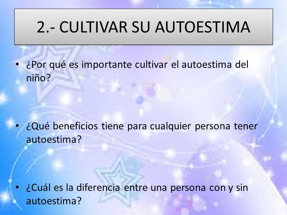2.- CULTIVAR SU AUTOESTIMA