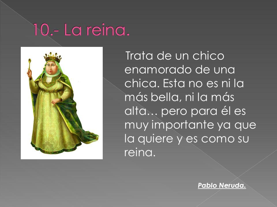 10.- La reina.