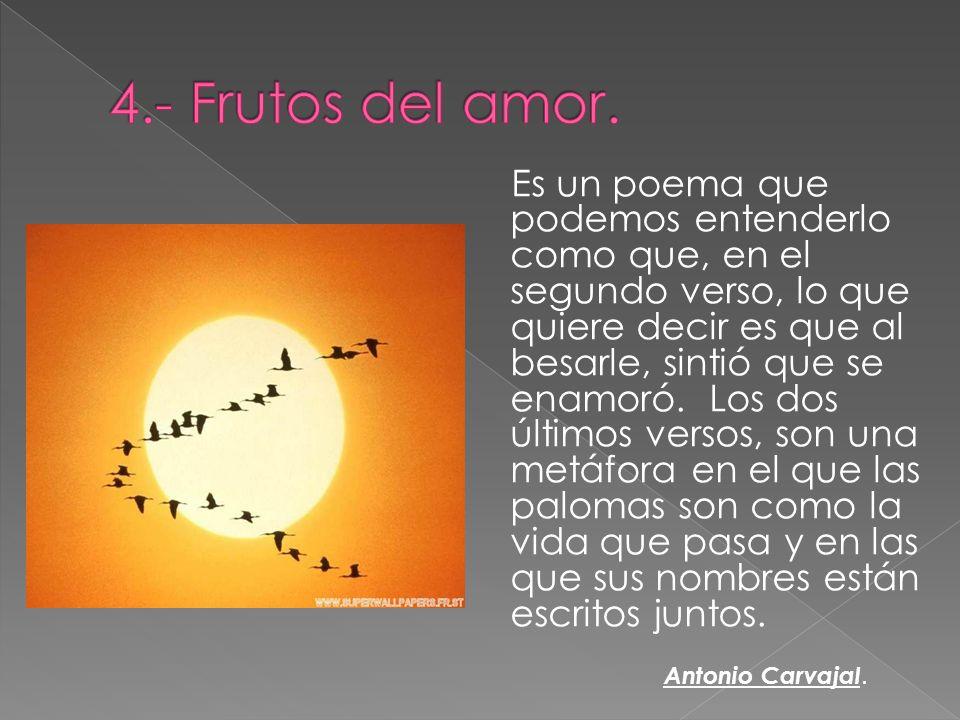 4.- Frutos del amor.