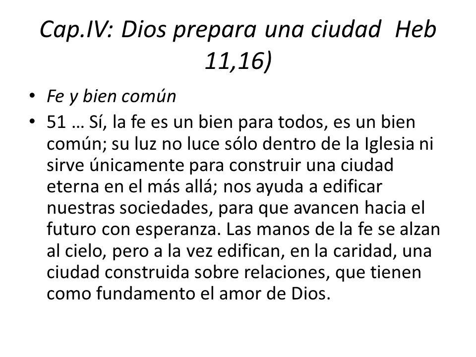 Cap.IV: Dios prepara una ciudad Heb 11,16)