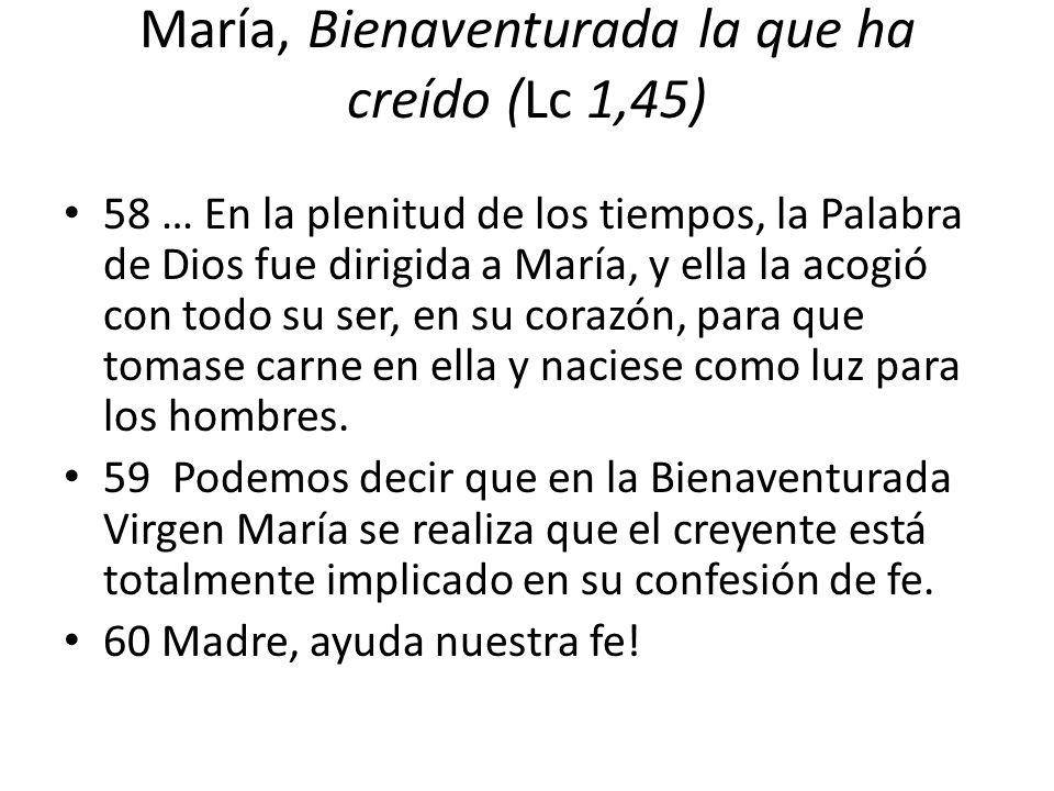 María, Bienaventurada la que ha creído (Lc 1,45)