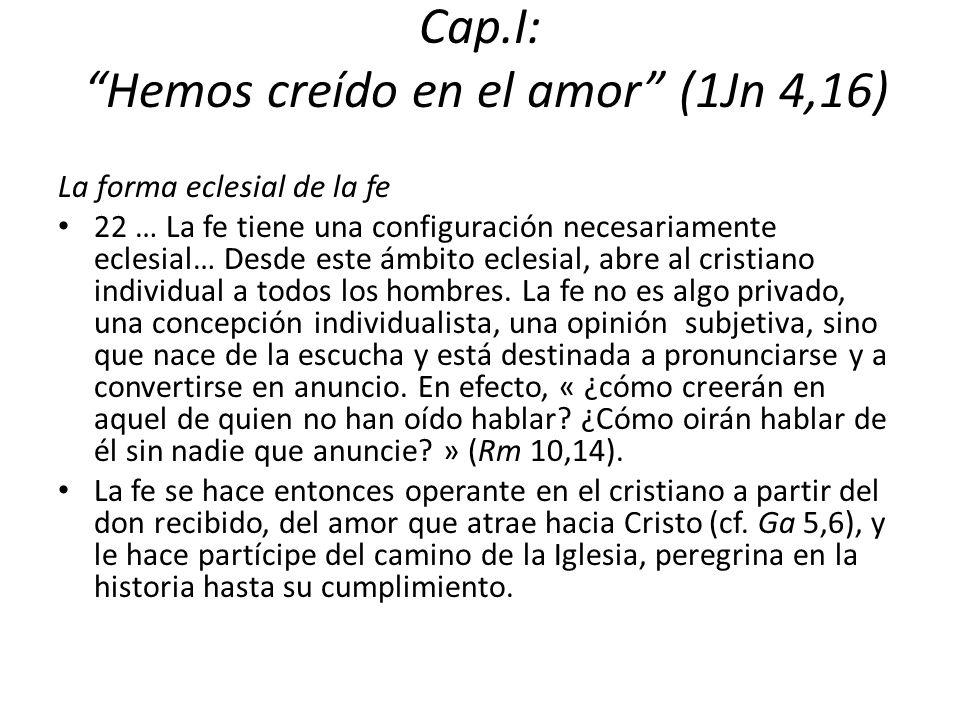 Cap.I: Hemos creído en el amor (1Jn 4,16)
