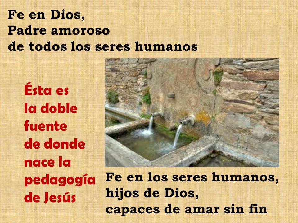 Ésta es la doble fuente de donde nace la pedagogía de Jesús