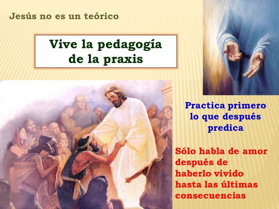 Vive la pedagogía de la praxis
