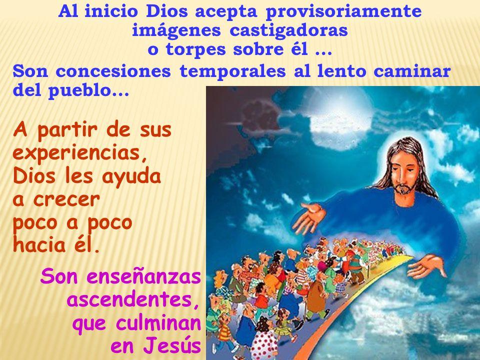 Al inicio Dios acepta provisoriamente imágenes castigadoras