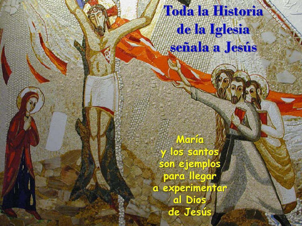 Toda la Historia de la Iglesia señala a Jesús