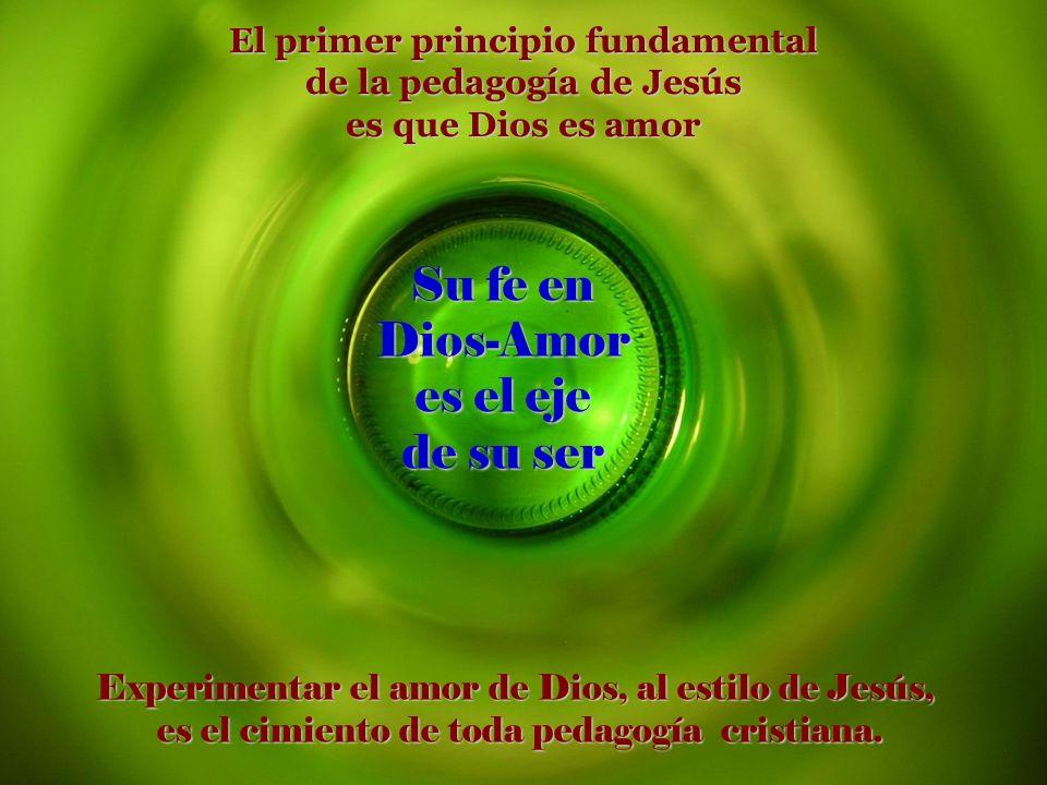El primer principio fundamental de la pedagogía de Jesús