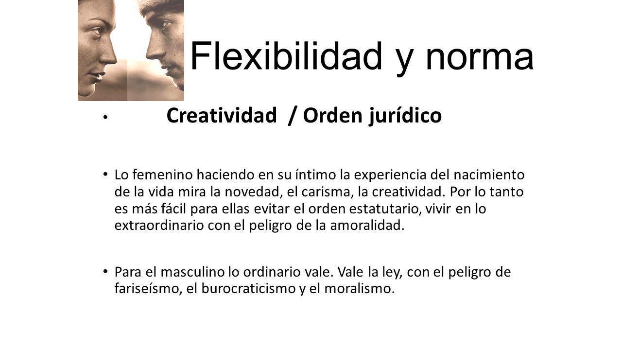 Flexibilidad y norma Creatividad / Orden jurídico