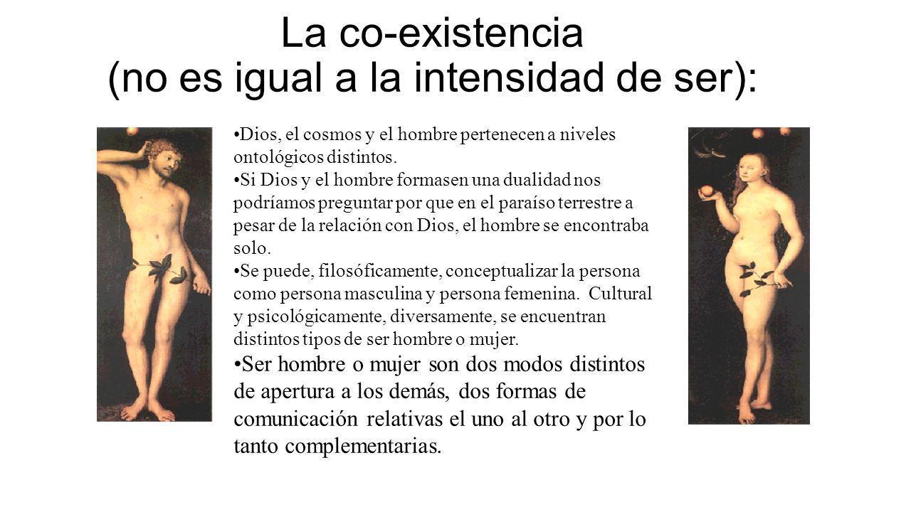 La co-existencia (no es igual a la intensidad de ser):