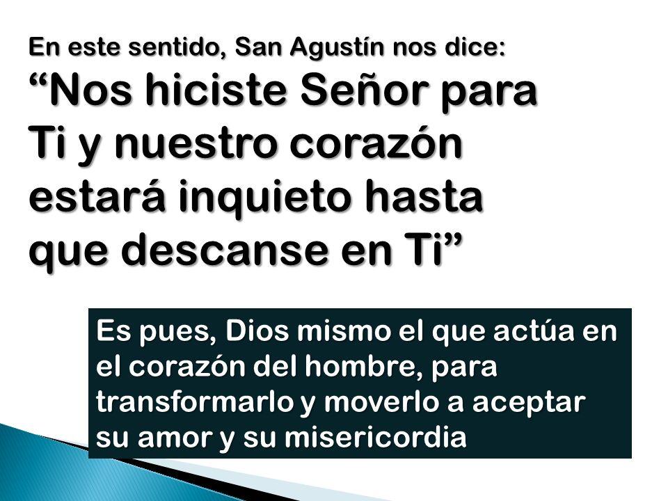 En este sentido, San Agustín nos dice: