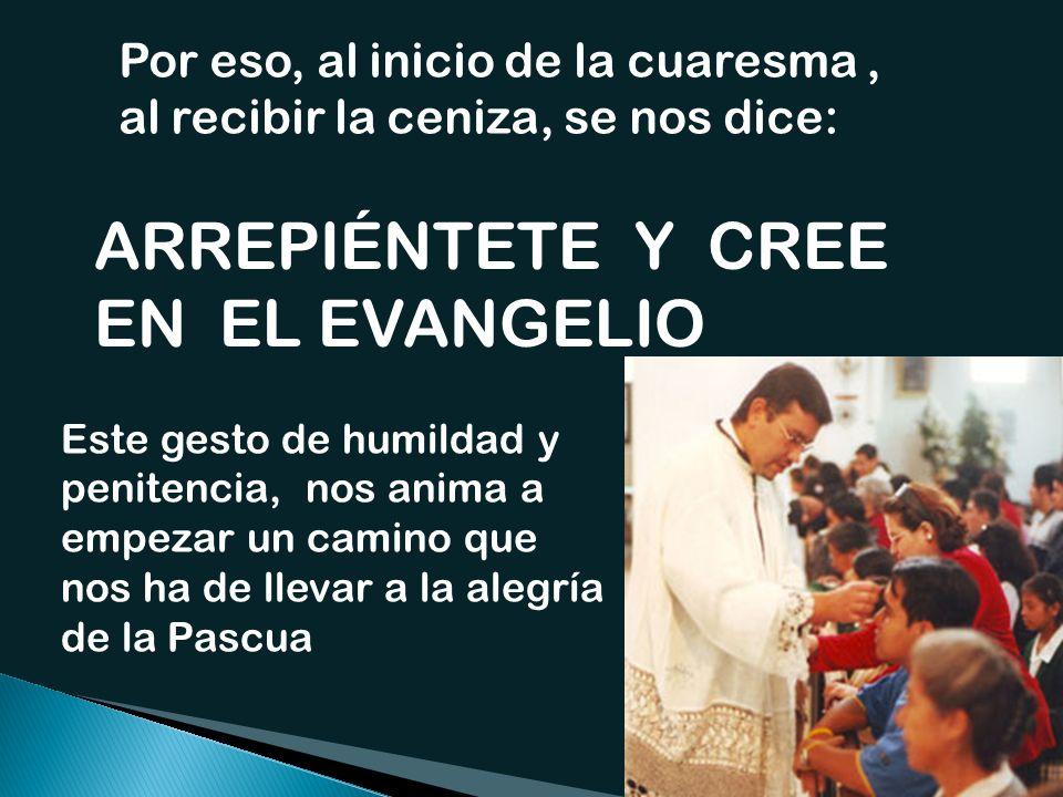 ARREPIÉNTETE Y CREE EN EL EVANGELIO